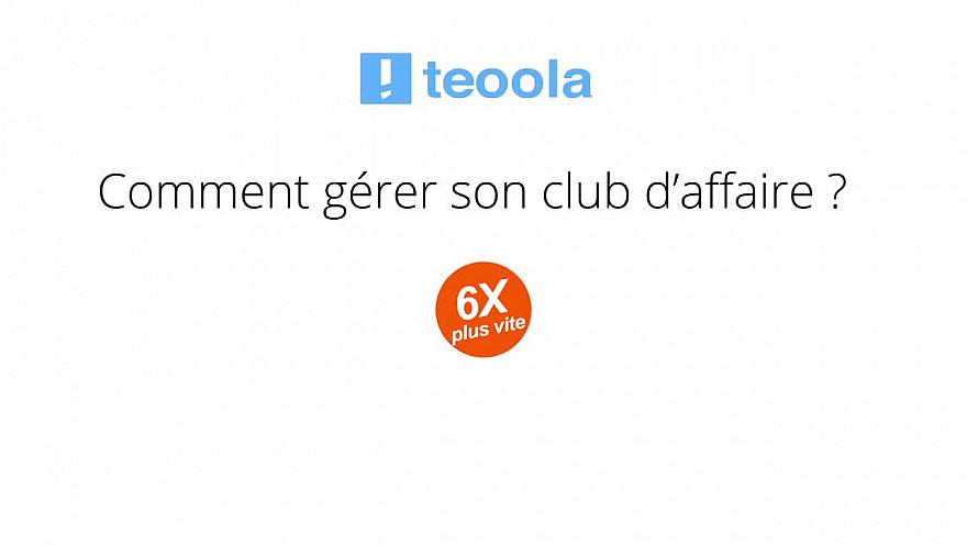 Teoola.Club : comment gérer son club d'affaire, 6x plus vite ? @_teoola